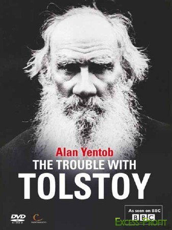 BBC: ������� �� �������� ��������. � ������ � ����� ����� / BBC: The Trouble with Tolstoy (2011) TVRip