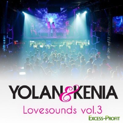 Yolan & Kenia - Lovesounds Vol.3 (2011)