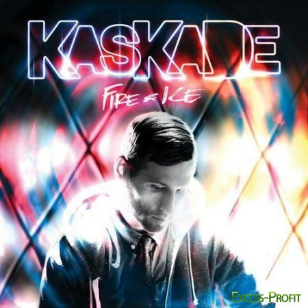 Kaskade � Fire And Ice (2011)