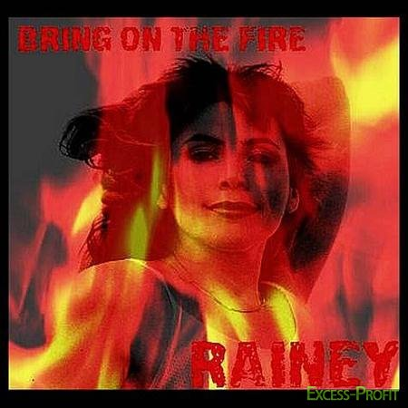 Rainey Haynes - Bring On The Fire (2011)