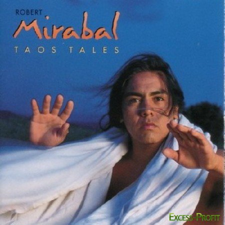 Robert Mirabal - Albums Collection (1995-2007)