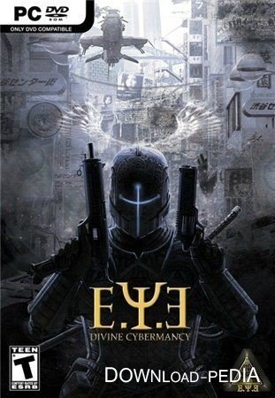 E.Y.E: Divine Cybermancy (2011) ENG
