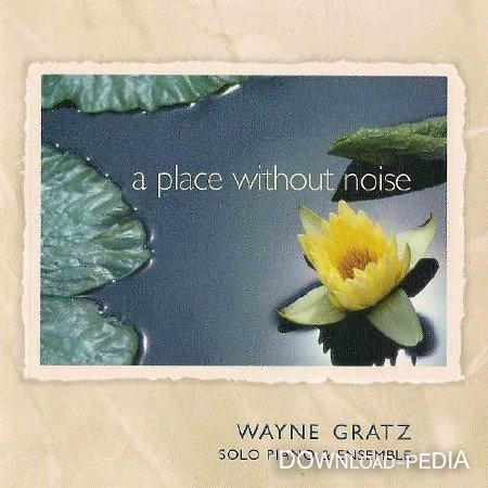 Wayne Gratz - A Place Without Noise (2002)
