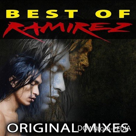 Ramirez - Best Of Ramirez (Original Mixes) 2012