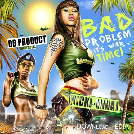 Nicki Minaj � Bad Problem It�s War Time (2012)