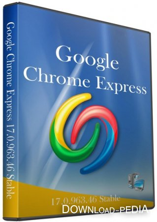 Google Chrome Express 17.0.963.46 Stable (2012/RUS)