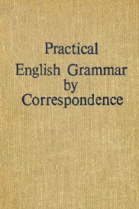 Practical English Grammar by Correspondence