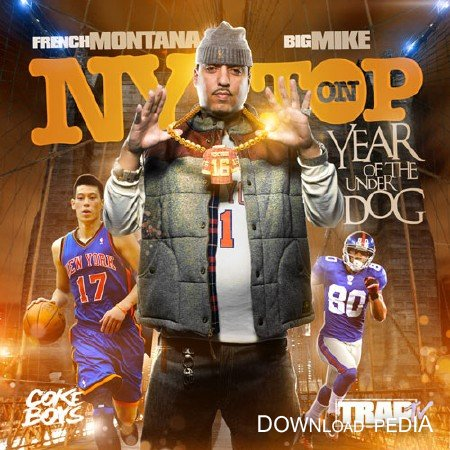 French Montana � NY On Top: Year Of The Underdog (Official Mixtape) (2012)