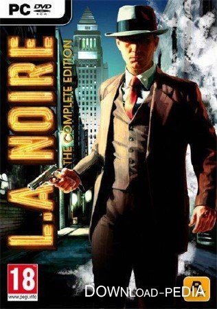 L.A. Noire: - The Complete Edition, v.1.2.2610 (2011/RUS/MULTi5/LossLess RePack ) Action