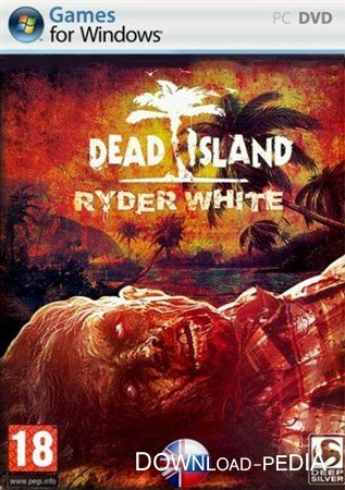 Dead Island Ryder White v.1.0 (2012/RUS/ENG/RePack от R.G. UniGamers)
