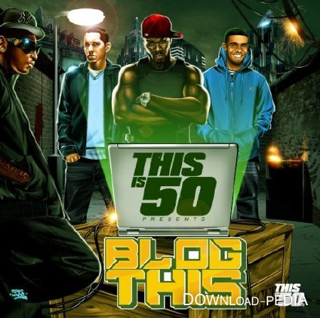 This Is 50 Present: Blog This (Official Mixtape) (2012)