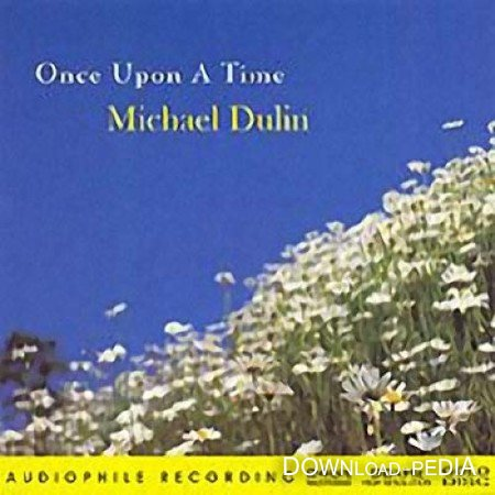 Michael Dulin - Once Upon A Time (2005)