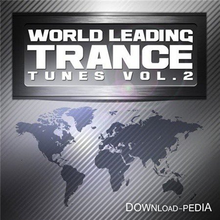 World Leading Trance Tunes Vol.2 (Ultimate Greatest Vocal & Progressive Club Anthems) (2012)