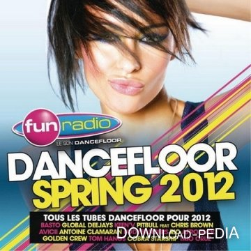 VA - Fun Radio Dancefloor Spring (2012) 2CD