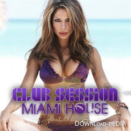VA - Club Session Miami House (2012)
