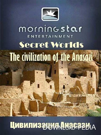 �������� ������������ ����. ����������� ������� / Secret Worlds. The civilization of the Anasazi (2010) HDTVRip