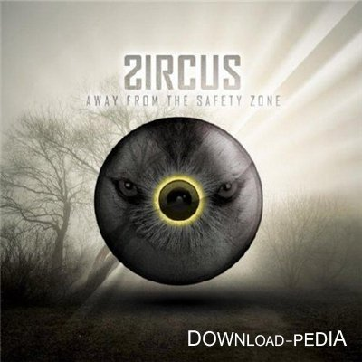 Zircus - Away From The Safety Zone (2012)