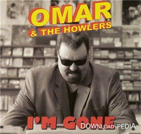 Omar & the Howlers - I'm Gone (2012)