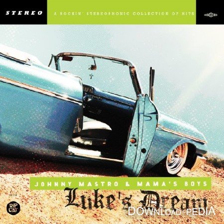 Johnny Mastro & The Mama's Boys - Luke's Dreams (2012)
