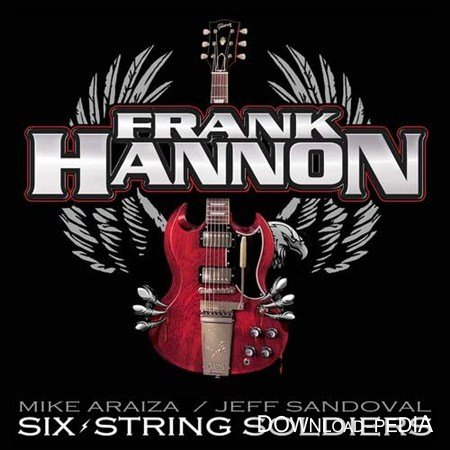 Frank Hannon - Six String Soldiers (2012)