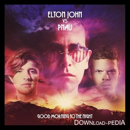 Elton John vs Pnau - Good Morning To The Night (2012)