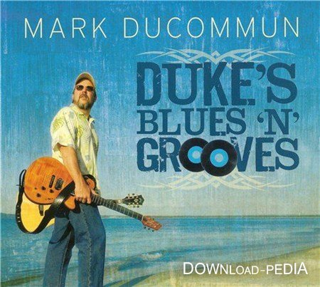 Mark Ducommun - Duke's Blues 'N' Grooves (2012)
