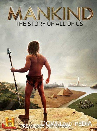 Человечество: Наша ситуация / Mankind: The Story of All of Us (2012) SATRip