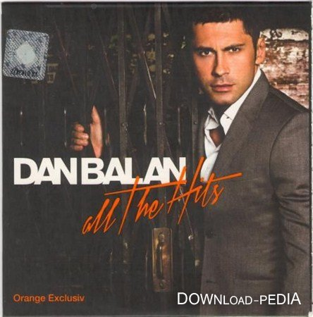 Dan Balan - All The Hits (Orange Exclusiv) (2012)