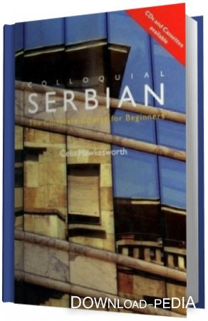 Colloquial Serbian. The Complete Course For Beginners (����������)