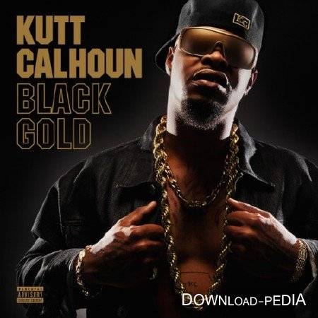 Kutt Calhoun - Black Gold (2013)