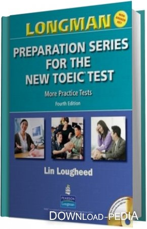 Longman Preparation Series for the New TOEIC Test. Fourth Edition (����������)