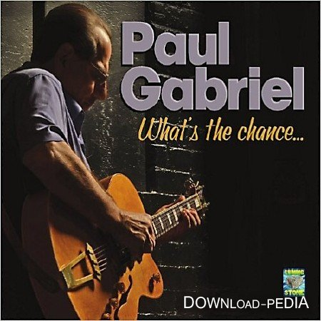Paul Gabriel - What's The Chance (2013)