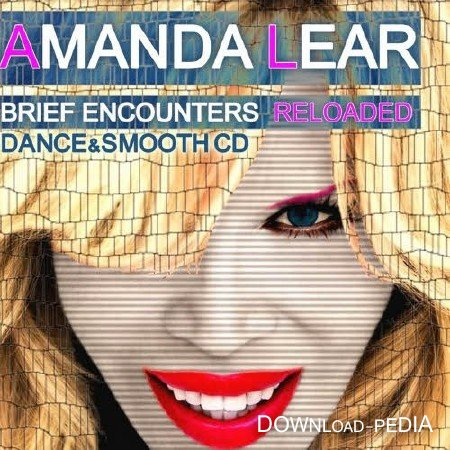 Amanda Lear - Brief Encounters Reloaded / Dance and Smooth (2013)