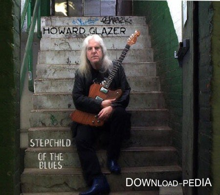 Howard Glazer - Stepchild Of The Blues ( 2013 )