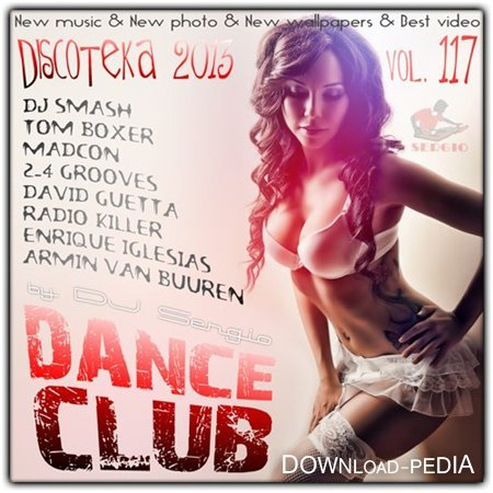 Дискотека 2013 Dance Club Vol. 117 (2013)