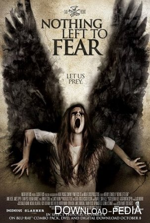 ������ �� ����� / Nothing Left to Fear (2013) WEB-DL 720p