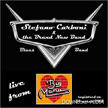Stefano Carboni & The Brand New Band - Live From Big Mama (2013)