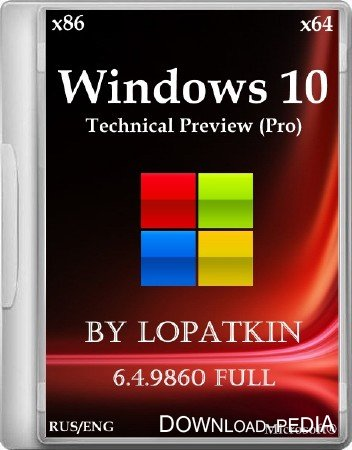 Windows 10 Technical Preview (Pro) 6.4.9860 FULL by Lopatkin (x86/x64/2014/RUS/ENG)