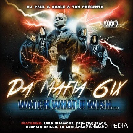 Da Mafia 6ix (Three 6 Mafia) - Watch What U Wish (2015)