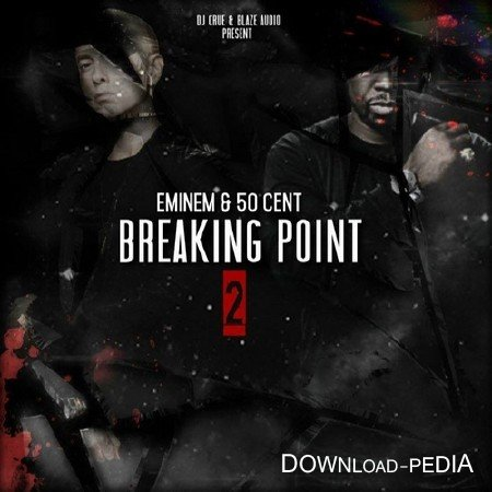 Eminem & 50 Cent - Breaking Point 2 (2015)