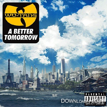 Wu-Tang Clan - A Better Tomorrow (2014) lossless