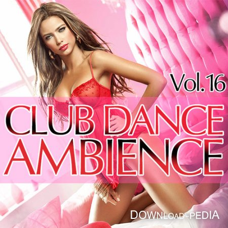Club Dance Ambience Vol.16 (2015)